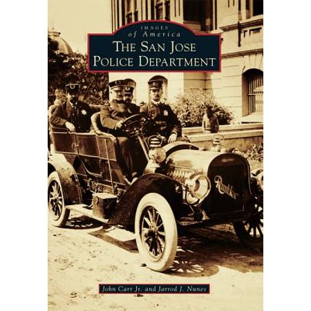 Images of America (Arcadia Publishing): The San Jose Police Department (Paperback) - Party America San Jose