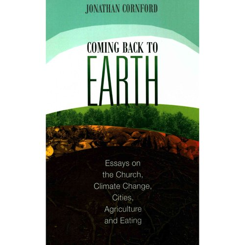 Coming back to earth essays on the church climate change cities