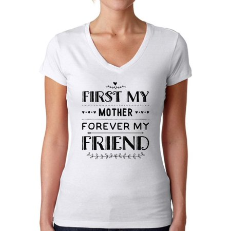 Awkward Styles Women's First My Mother Forever My Friend V-neck T-shirt Mother's Day Gift