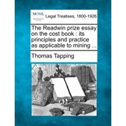 The Readwin Prize Essay on the Cost Book : Its Principles and Practice as Applicable to Mining ...