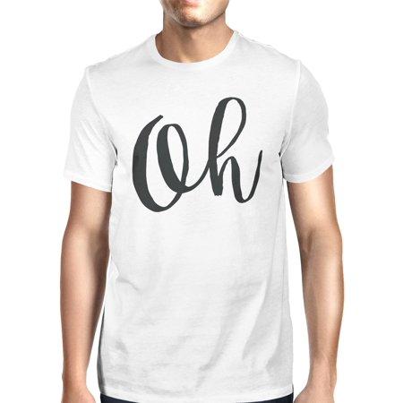 df9703dd 365 Printing - Oh Unisex White T-shirt Cute Short Sleeve Typographic ...