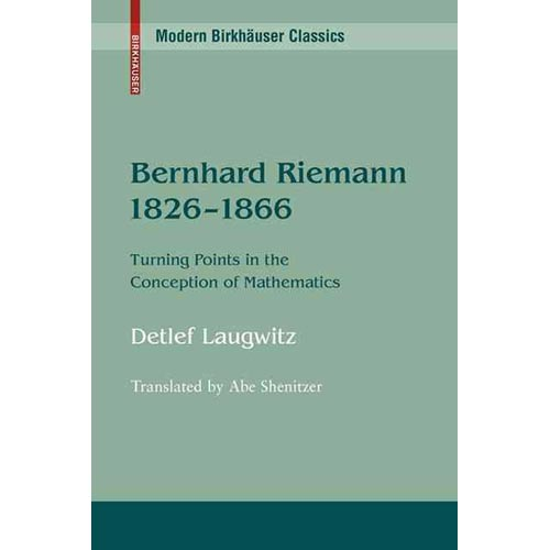 Bernhard Riemann 1826-1866 : Turning Points in the Conception of Mathematics
