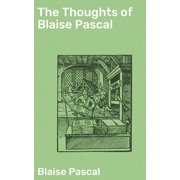 The Thoughts of Blaise Pascal - eBook