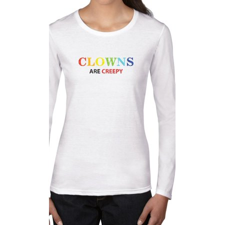 Clowns Are Creepy - Colorful Funny Women's Long Sleeve T-Shirt - Funny And Creepy