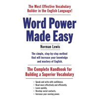 Word Power Made Easy : The Complete Handbook for Building a Superior Vocabulary