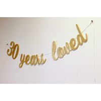 All About Details™ 30 Years Loved Cursive Banner (Gold)