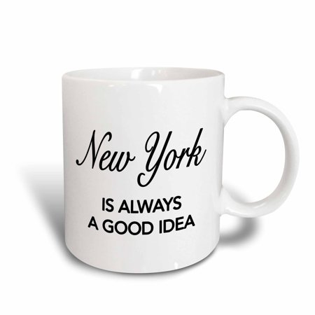 - 3dRose New York is always a good idea, Ceramic Mug, 11-ounce