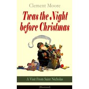 Twas the Night before Christmas - A Visit From Saint Nicholas (Illustrated) - eBook