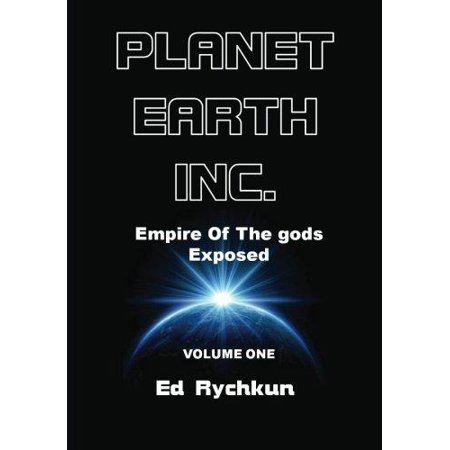 Planet Earth Inc   Empire Of The Gods Exposed