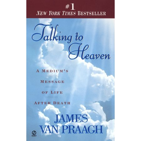 Talking to Heaven : A Medium's Message of Life After