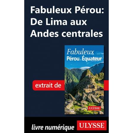 Fabuleux Pérou: De Lima aux Andes centrales -