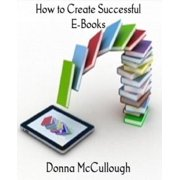 How to Create Successful E-Books - eBook