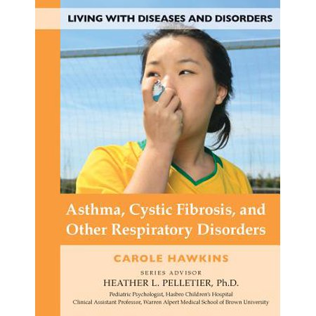 Asthma, Cystic Fibrosis, and Other Respiratory