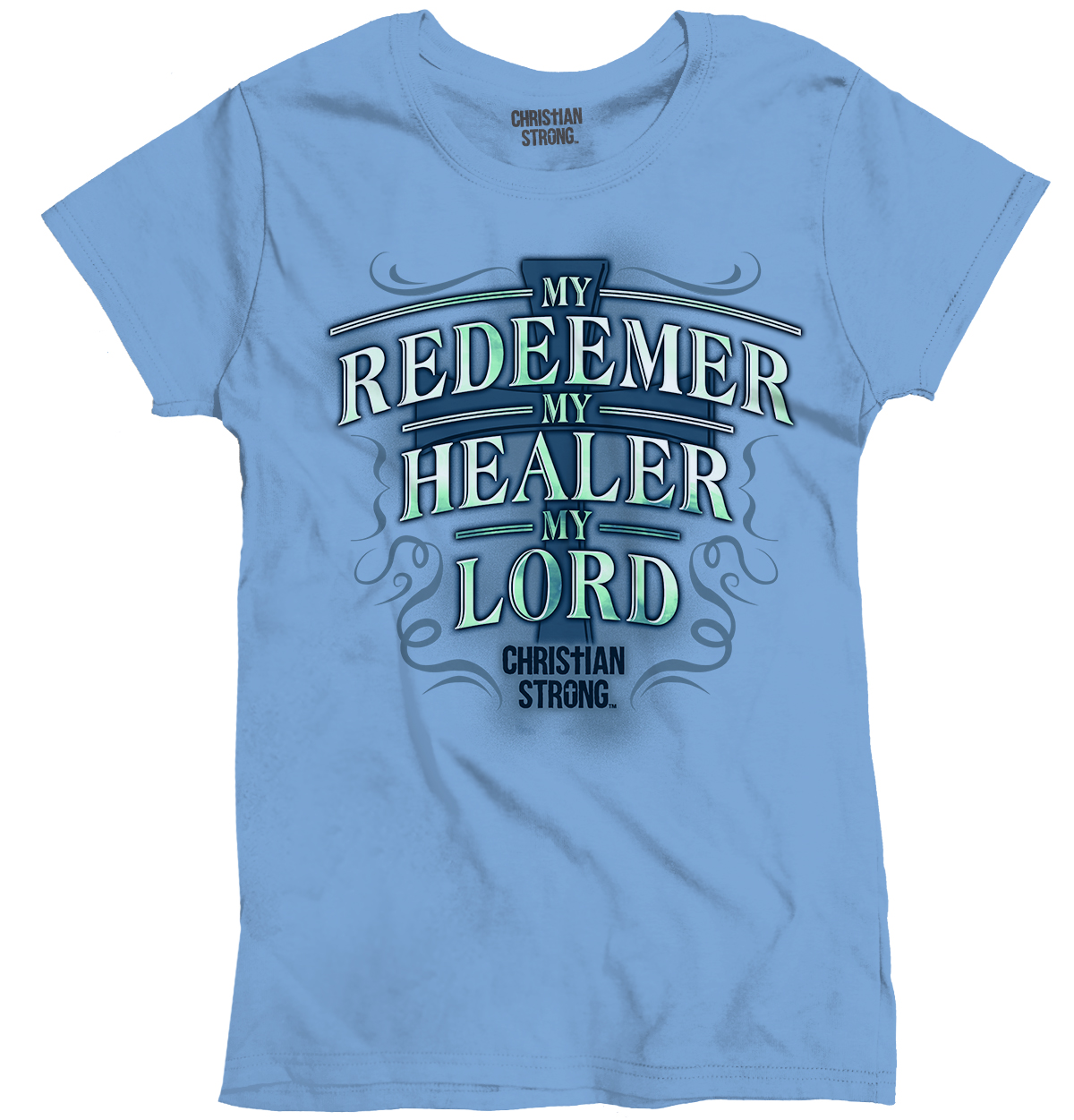 Christian Religious T Shirt My Redeemer Healer Lord Womens Tee by Christian Strong