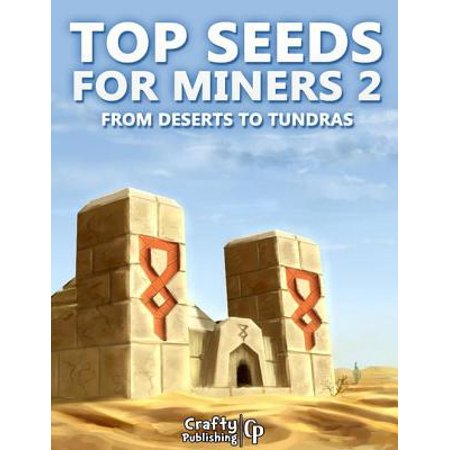 Top Seeds for Miners 2 - From Deserts to Tundras: (An Unofficial Minecraft Book) - (Best Minecraft Seeds Ipad)