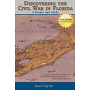 Discovering the Civil War in Florida : A Reader and Guide