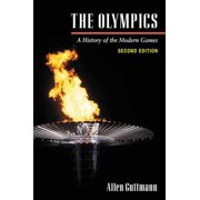 The Olympics : A HISTORY OF THE MODERN GAMES (2D ED.)