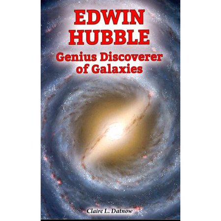 Edwin Hubble: Genius Discoverer of Galaxies - Walmart.com