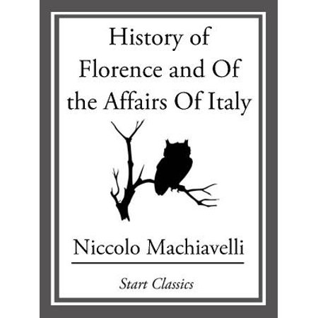 History of Florence and Of the Affairs Of Italy -