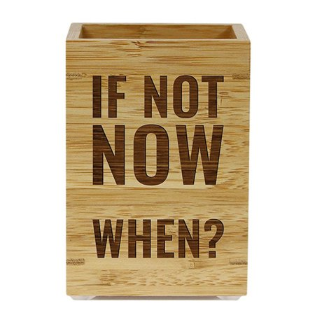 Koyal Wholesale ''If Not Now When?'' Bamboo Wooden Pen Holder