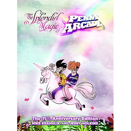 The Splendid Magic of Penny Arcade: The 11 1/2 Anniversary Edition (Magic Penny)