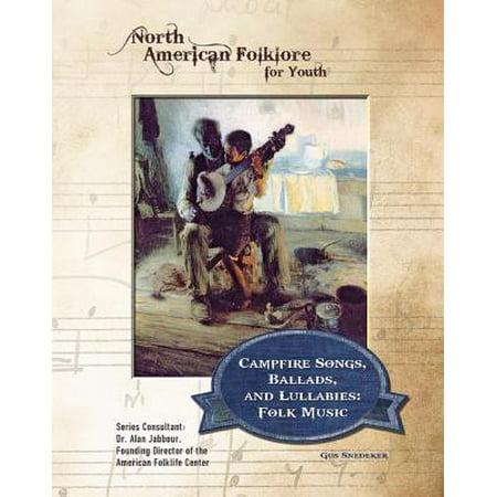 Campfire Songs, Ballads, and Lullabies: Folk Music - eBook