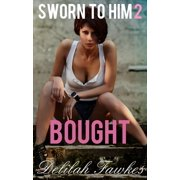 Sworn to Him, Part 2: Bought - eBook