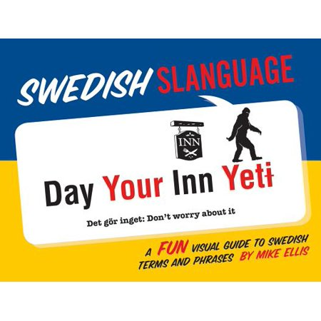 Fun Visual Guide - Swedish Slanguage : A Fun Visual Guide to Swedish Terms and Phrases