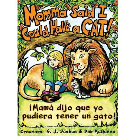 Momma Said I Could Have a Cat: Mama Dijo Que Yo Pudiera Tener Un Gato (Hardcover)