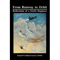 From Runway to Orbit : Reflections of a NASA Engineer