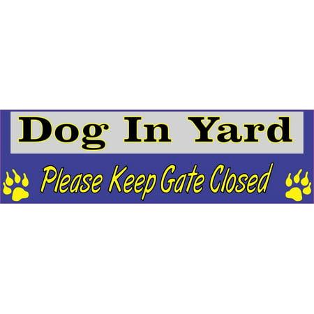 10in x 3in Dog In Yard Please Keep Gate Closed Vinyl Bumper Sticker Decals Window Car Stickers