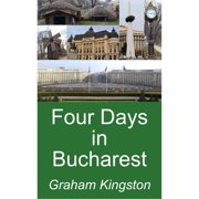 Four Days in Bucharest - eBook