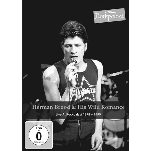 Hermann Brood & His Wild Romance: Live At Rockpalast - 1978 And 1990