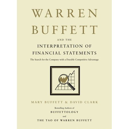 Warren Buffett and the Interpretation of Financial Statements : The Search for the Company with a Durable Competitive (Ias 1 Presentation Of Financial Statements Format)