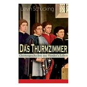 Das Thurmzimmer - Geistergeschichte aus Herder's Leben (Paperback)