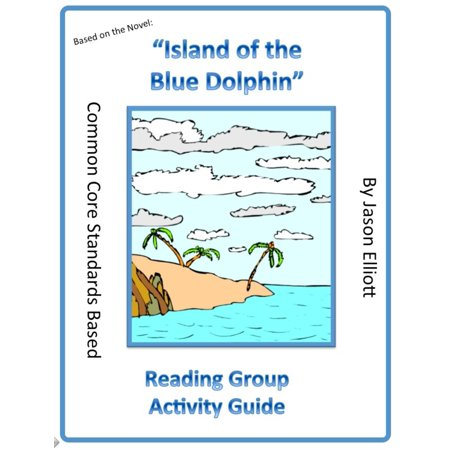Island of the Blue Dolphins Reading Group Activity Guide -