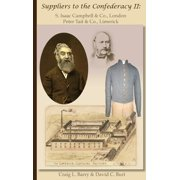 Suppliers to the Confederacy II S Isaac Campbell & Co., London Peter Tait & Co., Limerick