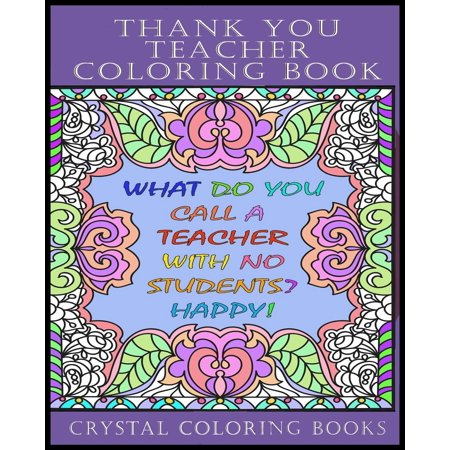 Thank You Teacher Coloring Book. : 30 Page Clean Joke Stress Relief Coloring Book. the Perfect Gift for Any Teacher. Help Your Teacher Relax Over the School Holidays with This Great Adult Coloring Book.](Clean Halloween Jokes Adults)