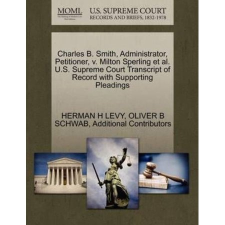 Charles B  Smith  Administrator  Petitioner  V  Milton Sperling Et Al  U S  Supreme Court Transcript Of Record With Supporting Pleadings