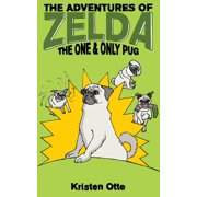 The Adventures of Zelda: The One and Only Pug - eBook