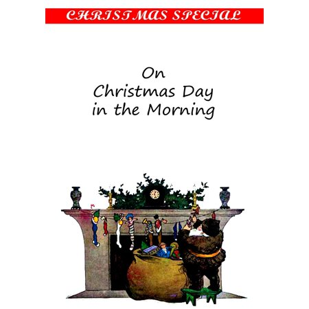 On Christmas Day in the Morning [Christmas Summary Classics] - eBook ()