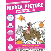 Hidden Picture Book for Kids, Thanksgiving Hunt Seek And Find Coloring Activity Book : Best Holiday Gift Hide And Seek Picture Puzzles With Turkeys, Pilgrims, Pumpkins and More! ... Spy Them All? (Thanksgiving Activity Book) (Paperback)