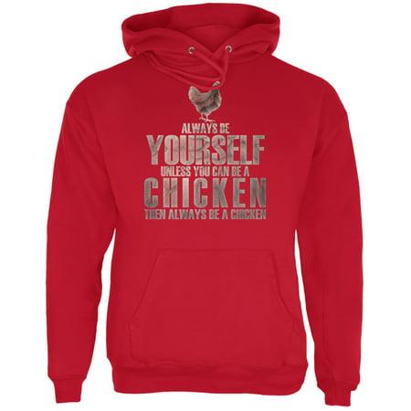Always Be Yourself Chicken Red Adult - Chicken Hoodie