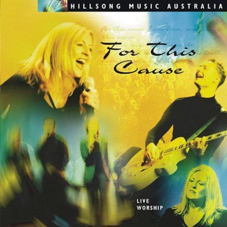 For This Cause - Hillsong / Darlene Zschech (CD)