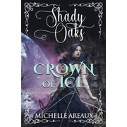 Shady Oaks: Crown of Ice: A Young Adult Romance (Paperback)