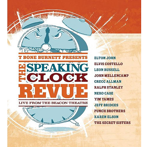 T-Bone Burnett Presents: The Speaking Clock Revue