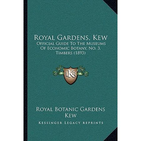 Royal Gardens, Kew : Official Guide to the Museums of Economic Botany, No. 3, Timbers
