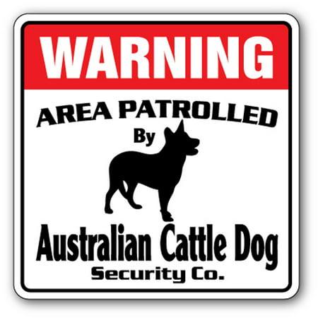 AUSTRALIAN CATTLE Security Sign Area Patrolled herding herd dog ranch rancher - No Halloween Sign Australia