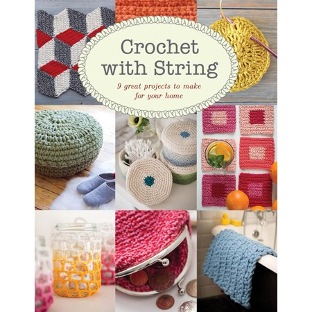 Crochet with String : 9 Great Projects to Make for Your Home](Spring Projects)