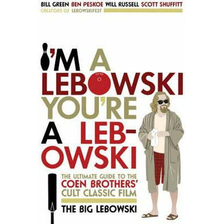 I'm a Lebowski, You're a Lebowski : Life, the Big Lebowski, and What-Have-You](Big Lebowski De Jesus)